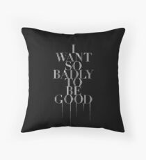 I Want So Badly To Be Good [tour book] Throw Pillow
