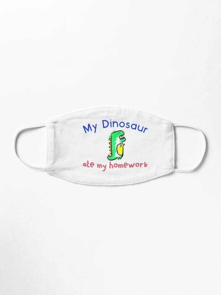 My Dinosaur Ate My Homework Mask By Stumblinn Redbubble