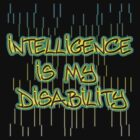 intelligence is my disability by vampvamp