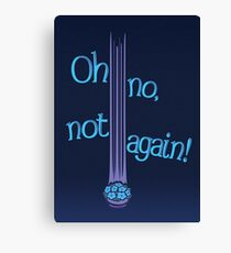Oh No, Not Again! Canvas Print