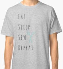 Eat, Sleep, Sew, Repeat. Classic T-Shirt