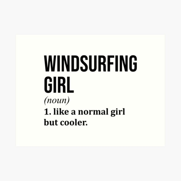 Windsurfing Girl Funny Quote Art Print