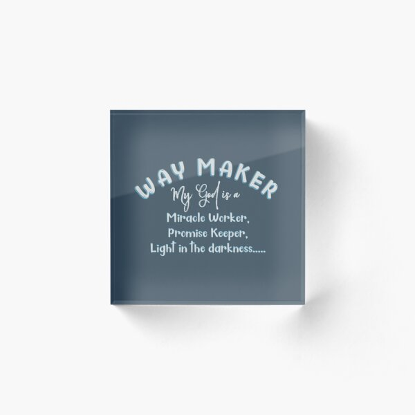 Way Maker Light in the Darkness Christian Acrylic Block