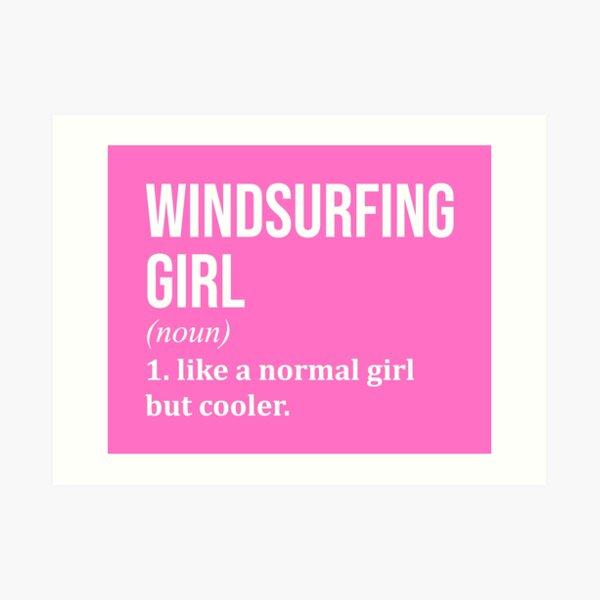 Windsurfing Girl Funny Quote for Women Art Print