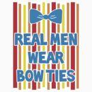 Real Men Wear Bow Ties - Bert by magicalribbons