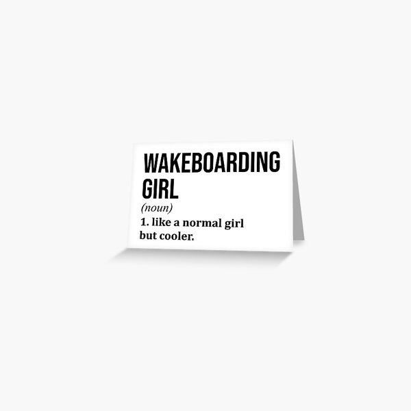 Wakeboarding Girl Funny Quote Greeting Card