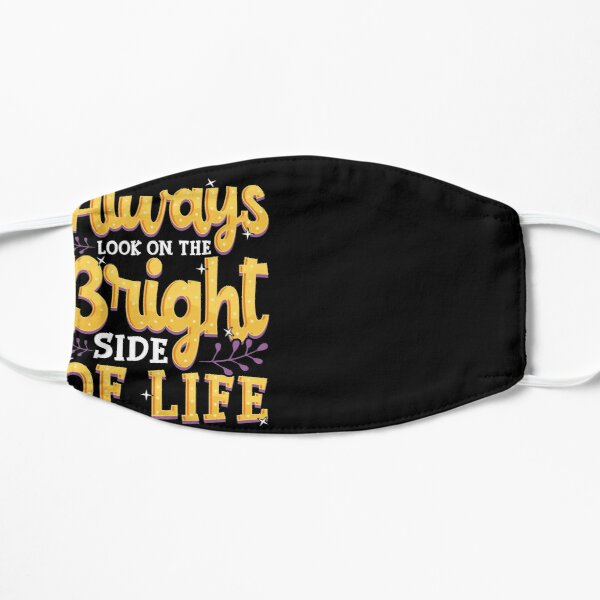 Always Look On The Bright Side Of Life Positivity Mask