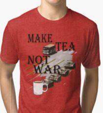 make tea not war Tri-blend T-Shirt