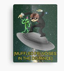 muffled fbi noises in hte distance Metal Print