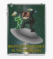 muffled fbi noises in hte distance iPad Case/Skin