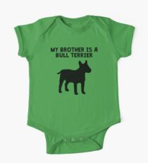 My Brother Is A Bull Terrier One Piece - Short Sleeve