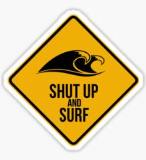 Shut up and surf. Sticker