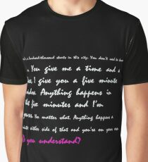You give me a time and a place... Do you understand? Graphic T-Shirt