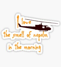 I love the smell of napalm in the morning. Helicopter Sticker