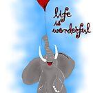 Life is Wonderful by thesamba