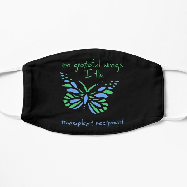 On Grateful Wings I Fly - Transplant Recipient Mask
