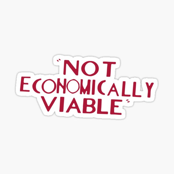 Not economically viable Sticker