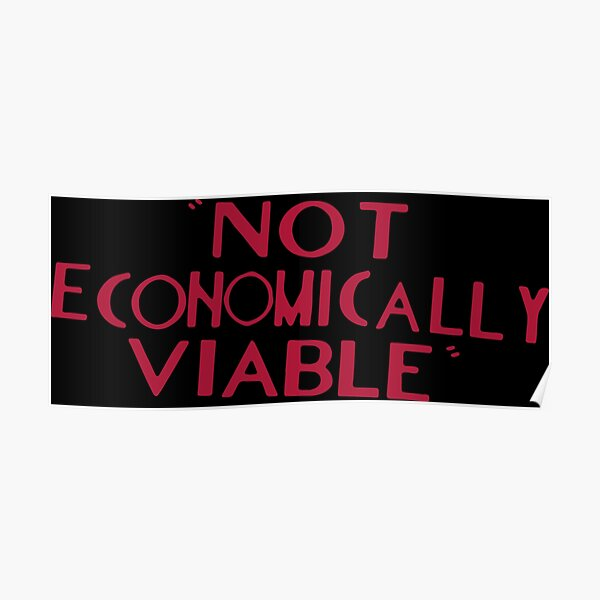 Not economically viable Poster