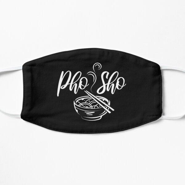 Pho Sho Funny - funny saying vietnamese soup  Flat Mask