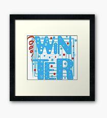 WINTER. Slogan print graphic.  Framed Print