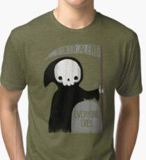 SPOILER ALERT:  EVERYONE DIES Tri-blend T-Shirt