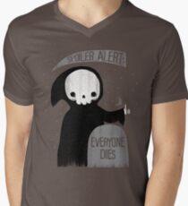 SPOILER ALERT:  EVERYONE DIES Men's V-Neck T-Shirt