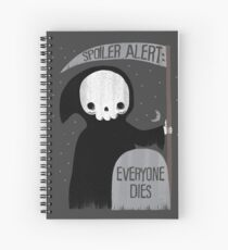 SPOILER ALERT:  EVERYONE DIES Spiral Notebook
