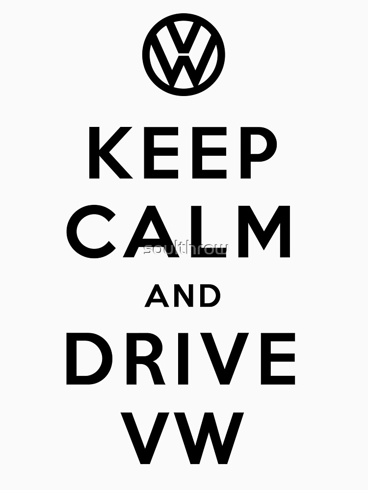 Keep Calm and Drive VW (Version 02) | Unisex T-Shirt