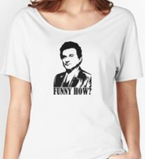 Goodfellas Joe Pesci Funny How? Tshirt Women's Relaxed Fit T-Shirt