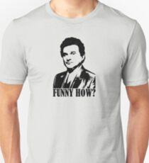 Goodfellas Joe Pesci Funny How? Tshirt T-Shirt