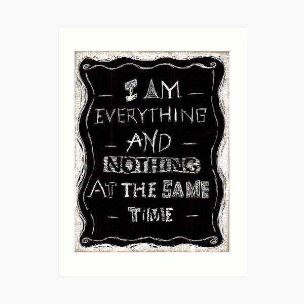 I am E and N at the same time Art Print