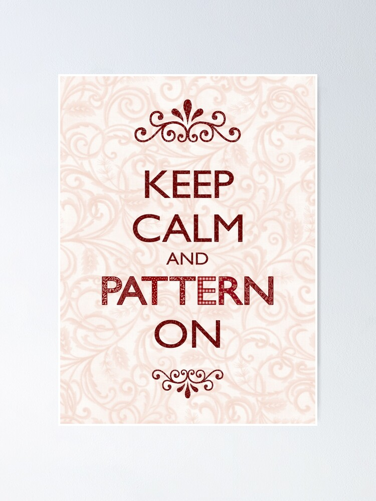 Alternate view of Keep Calm and Pattern On Poster