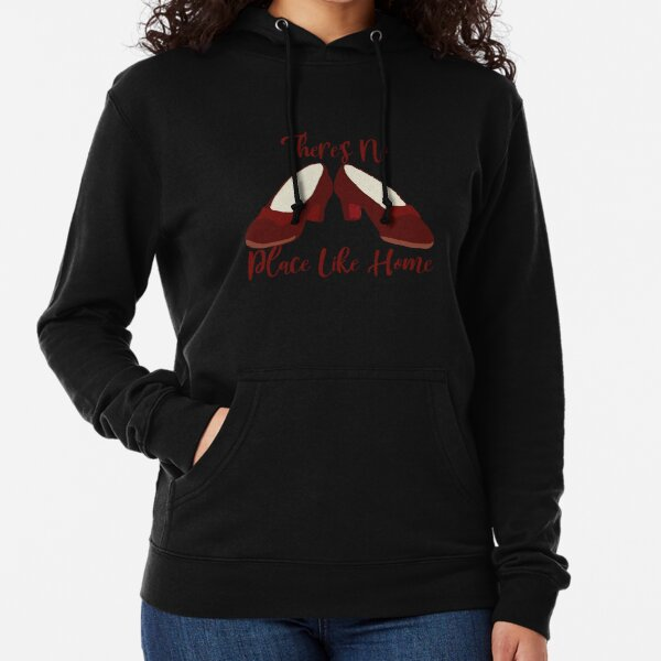 There's No Place Like Home Lightweight Hoodie