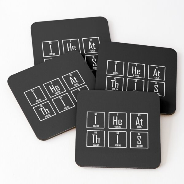Periodic Table of Elements art for all Chemists and Chemistry lovers . Coasters (Set of 4)