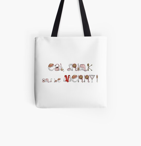 Eat Drink and be Merry! All Over Print Tote Bag