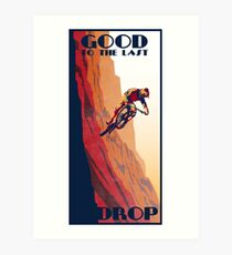 retro style mountain bike poster: Good to the Last Drop Art Print