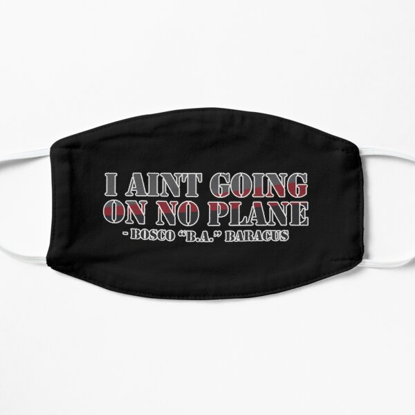 Ain't going on no plane! Mask