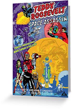 Teddy Roosevelt - Space Assassin! by badassdigest