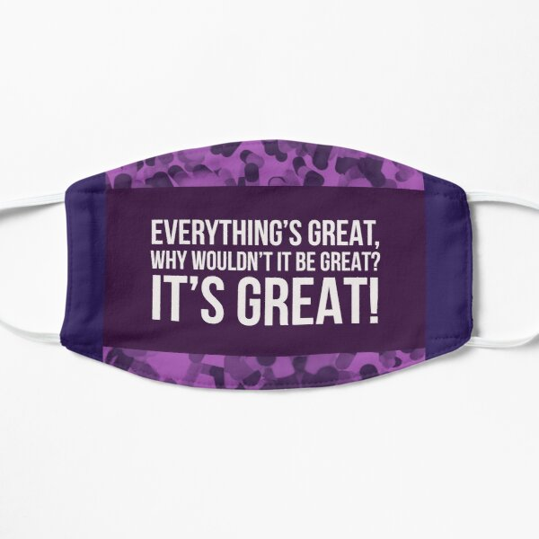 Everything's great! Next to Normal Mask