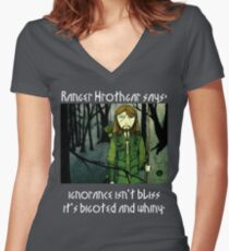 Ranger Hrothgar Says - Ignorance Isn't Bliss (dark colour t's) Women's Fitted V-Neck T-Shirt
