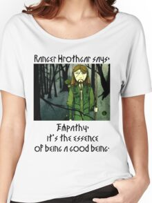 Ranger Hrothgar Says - The Essence of Goodness  Women's Relaxed Fit T-Shirt