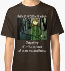 Ranger Hrothgar Says - The Essence of Goodness (dark colour t's) Classic T-Shirt