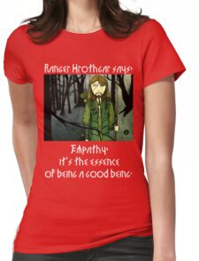 Ranger Hrothgar Says - The Essence of Goodness (dark colour t's) Womens Fitted T-Shirt