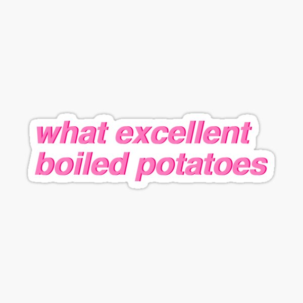 Pride & Prejudice - what excellent boiled potatoes (pink) Sticker