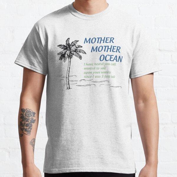 Mother, Mother, Ocean Classic T-Shirt