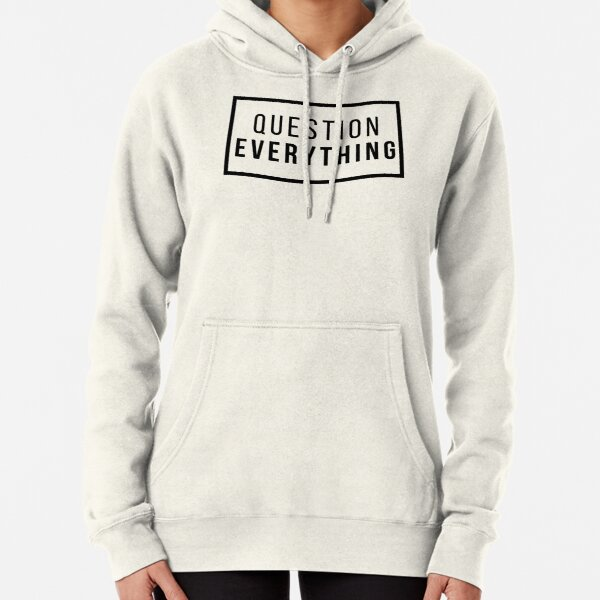 Question Everything Pullover Hoodie
