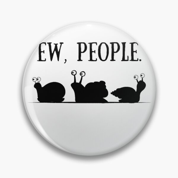 Snail lover gift for introvert Ew People snails  Pin