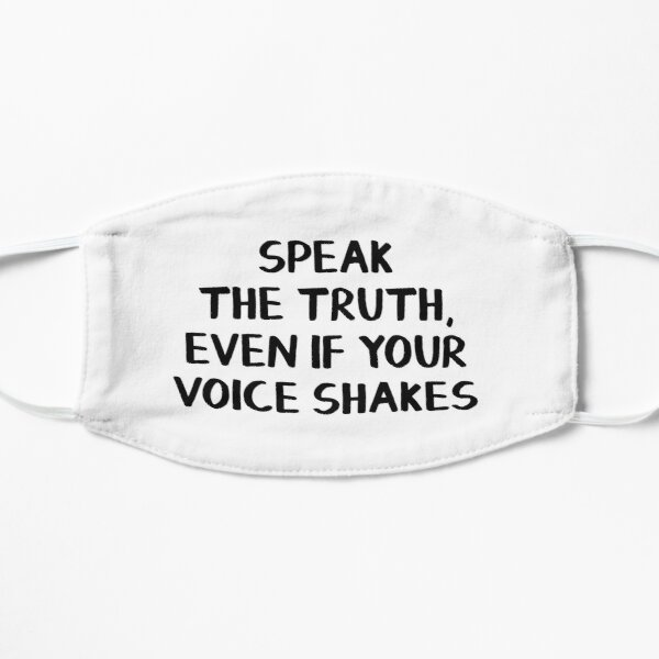 Speak the truth, even if your voice shakes Mask