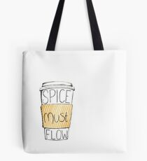 Spice Must Flow Tote Bag