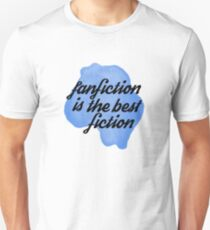 fanfic is the best T-Shirt